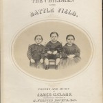 "Front page of sheet music titled ""The Children of the Battle Field"" (Levy Collection of Sheet Music, Sheridan Libraries, Johns Hopkins University)"