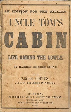 Uncle Tom's Cabin, written by Harriet Beecher Stowe and published in 1852, was an anti-slavery novel immensely popular in the North.  (University of Virginia)
