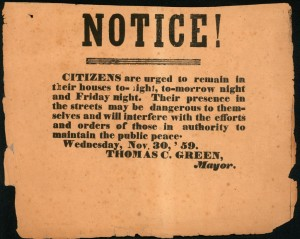 In this broadside, residents of Charlestown, Virginia (later West Virginia) are urged to stay indoors before the hanging of John Brown.  (Gettysburg National Military Park)